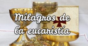 Milagros de la eucaristía