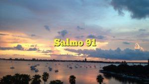 Salmo 91 biblia católica